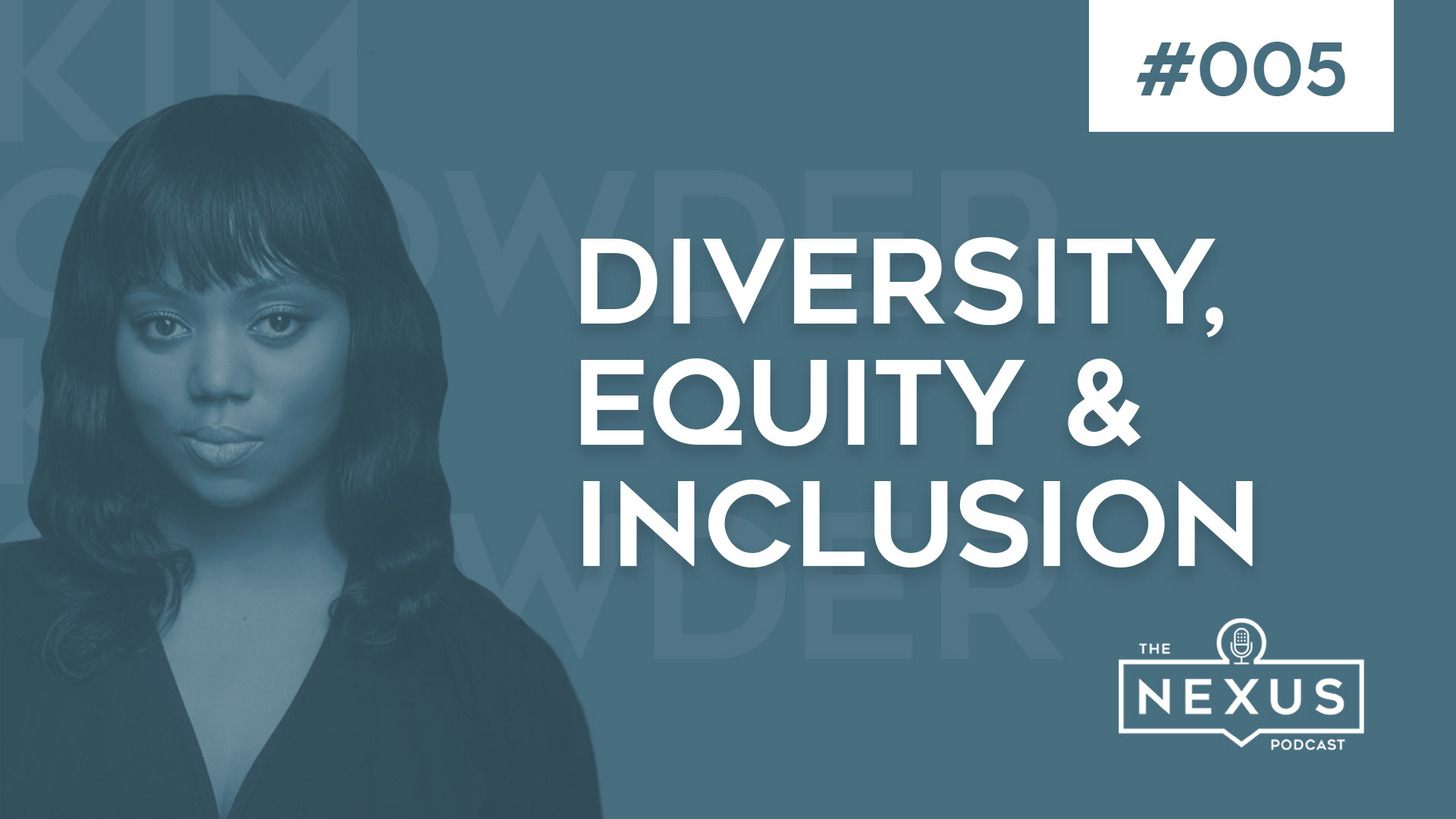 Diversity, Equity & Inclusion with Kim Crowder