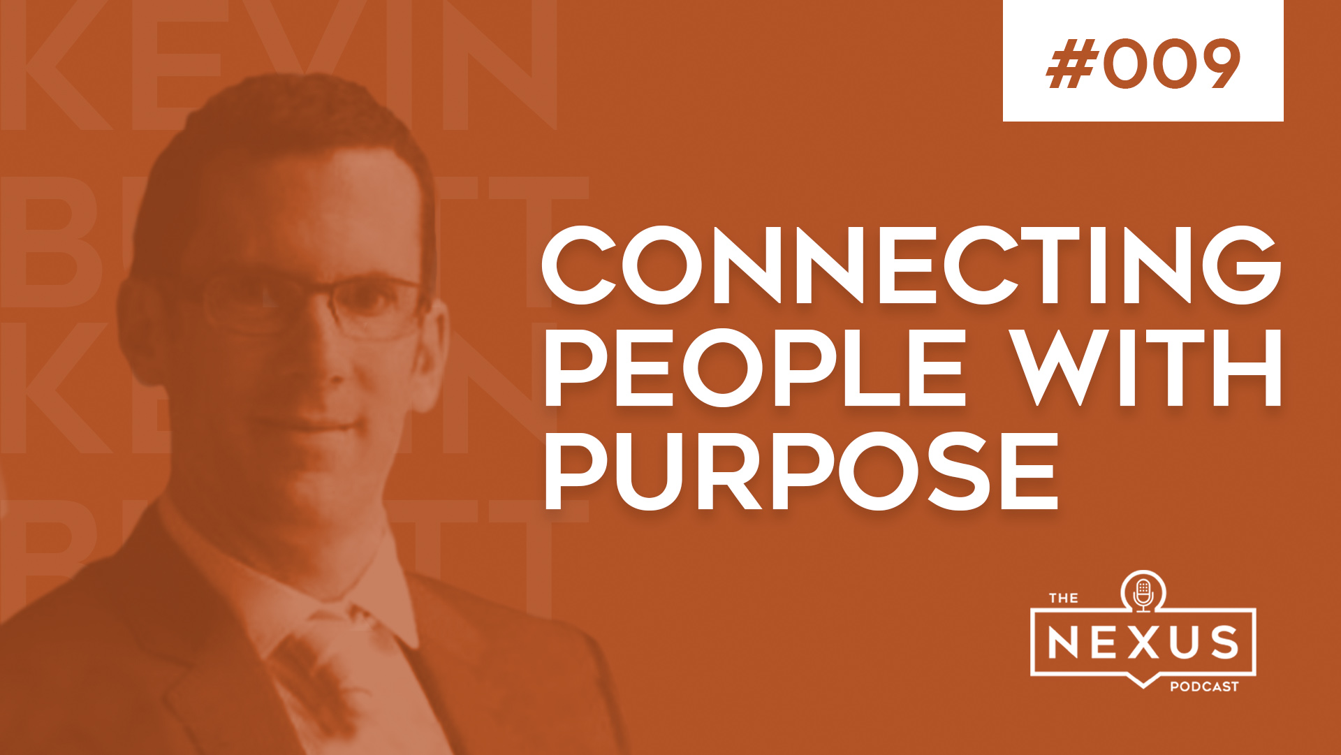 How to Create a Sense of Purpose in the Workplace with Kevin Burtt